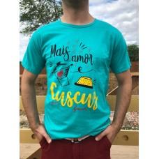 T-Shirt : Mais Amor e Cuscuz Por Favor!
